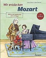 Wir entdecken Mozart: Spannende Geschichten und viel Musik. Ausgabe mit CD.