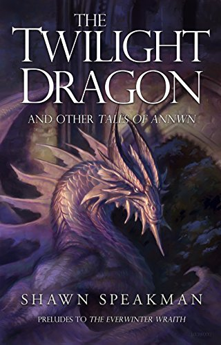 The Twilight Dragon & Other Tales of Annwn: Preludes to The Everwinter Wraith (The Annwn Cycle) (English Edition)