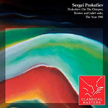 Prokofiev: On The Dnieper, Romeo and Juliet Suite, The Year 1941