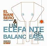 EL MANISERO & UN ELEFANTE SE BALANCEABA: 4 (¿TE SUENA?)