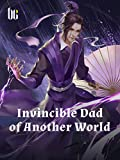 Invincible Dad of Another World: Volume 10