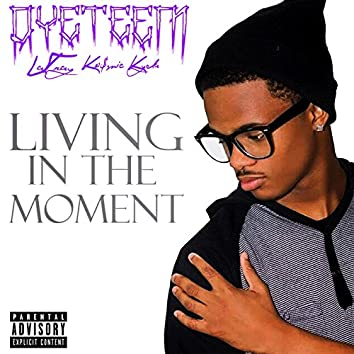 Living in the Moment (feat. La' tray & Ko$Mic Kyda)