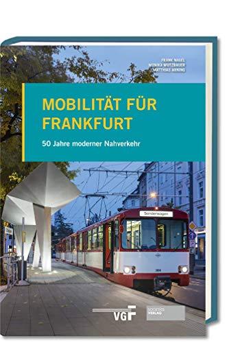 Mobilität für Frankfurt: 50 Jahre moderner Nahverkehr