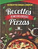 Recettes de mes délicieuses pizzas: Livre de recettes de cuisine à remplir – 2 pages par recette | + de 208 pages |carnet de recettes à compléter ... grand format |cadeau idéal | 21.59 x 27.94 cm