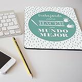 Alfombrilla para ratón regalo original profesión educadora social, educador, pedagoga, pedagogo 'Trabajando para hacer un mundo mejor'
