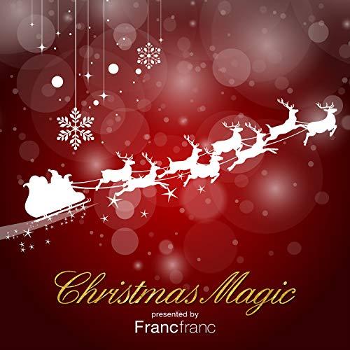 Christmas Magic presented by Francfranc