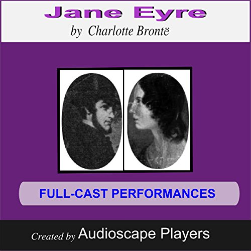 Jane Eyre                   By:                                                                                                                                 Charlotte Brontë,                                                                                        Janet Chiesa (Adapted by)                               Narrated by:                                                                                                                                 Audioscape Players                      Length: 2 hrs and 37 mins     Not rated yet     Overall 0.0