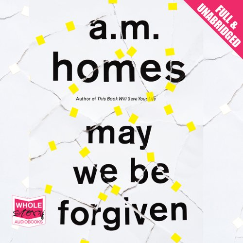 May We Be Forgiven                   By:                                                                                                                                 A. M. Homes                               Narrated by:                                                                                                                                 Nathan Osgood                      Length: 19 hrs and 47 mins     12 ratings     Overall 3.9