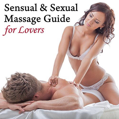 Sensual & Sexual Massage Guide for Lovers cover art