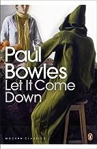 Let It Come Down (Penguin Modern Classics) by Paul Bowles (6-Apr-2000) Paperback