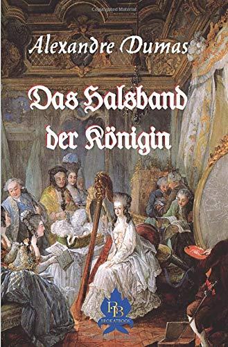 Zwischen Krone und Schafott: Das Halsband der Königin: Illustrierte Ausgabe