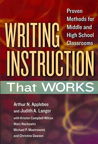 [(Writing Instruction That Works : Proven Methods for Middle and High School Classrooms)] [By (author) Arthur N. Applebee ] published on (June, 2013)