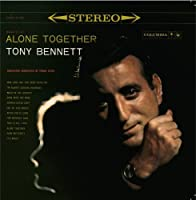 Alone Together by Tony Bennett (2013-05-28)