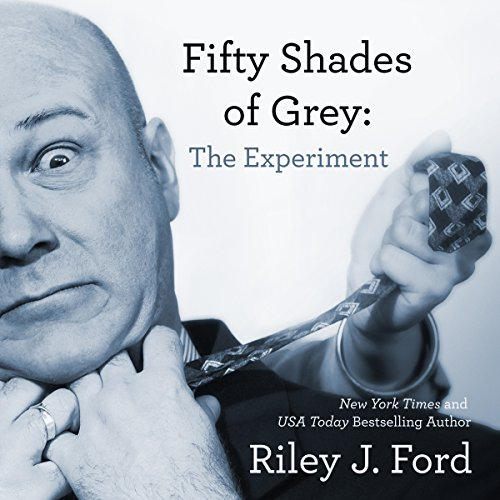 Fifty Shades of Grey: The Experiment audiobook cover art