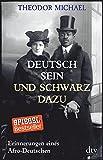 Deutsch sein und schwarz dazu: Erinnerungen eines Afro-Deutschen - Theodor Michael