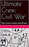 Ultimate Crew: Civil War: The crime meets the Brave (English Edition)