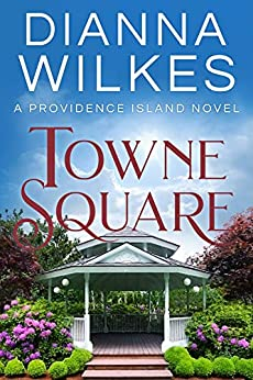 Towne Square (Providence Island Book 2) by [Dianna Wilkes]