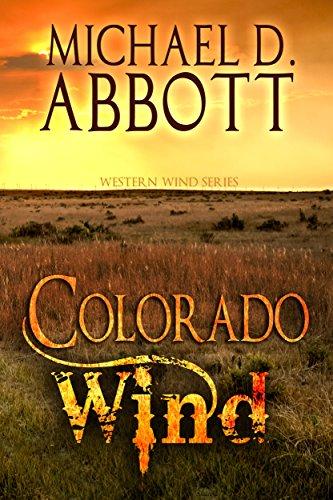 Colorado Wind (Western Wind Series Book 1) by [Michael Abbott]