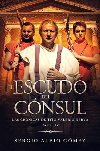 El escudo del cónsul (Las crónicas de Tito Valerio Nerva nº 4)