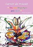Carnet de travail - dix contes th??rapeutiques pour enfants by Melle S??raphine (2014-04-08)