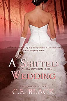 A Shifted Wedding (Alpha Division Book 3) by [C.E. Black]