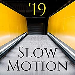 Slow Motion 2019