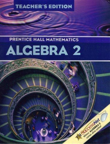 Algebra 2: Prentice Hall Mathematics, Teachers Edition