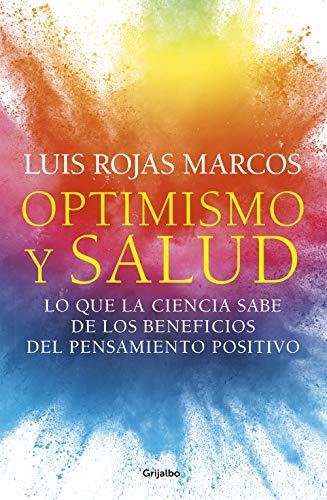 Optimismo y salud: Lo que la ciencia sabe de los beneficios del pensamiento positivo