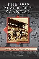 The 1919 Black Sox Scandal