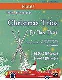 Christmas Trios for Three Flutes: 23 Traditional Christmas Carols arranged...