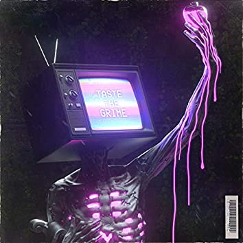 Taste the Grime (feat. John Joseph)