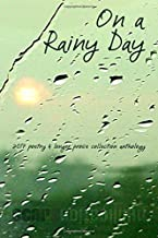 On a Rainy Day: 2017 poetry and prose collection anthology