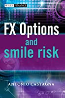 FX Options and Smile Risk (The Wiley Finance Series)