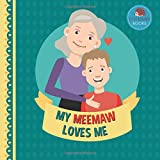 My Meemaw Loves Me: A Picture Book for Young Children and Grandparents; Boy Version (Personalized Grandparent Books for Boys)