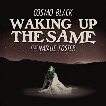 Waking up the Same (feat. Natalie Foster)