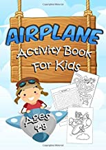 Airplane Activity Book for Kids Ages 4-8: A Fun Educational Workbook Complete with Dot to Dot, Coloring Pages, Spot the Difference, Word Searches, Mazes and More!