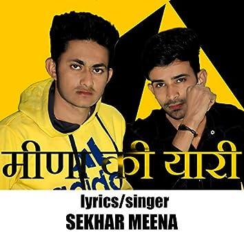 Meena ki yaari (feat. Sekhar Meena)