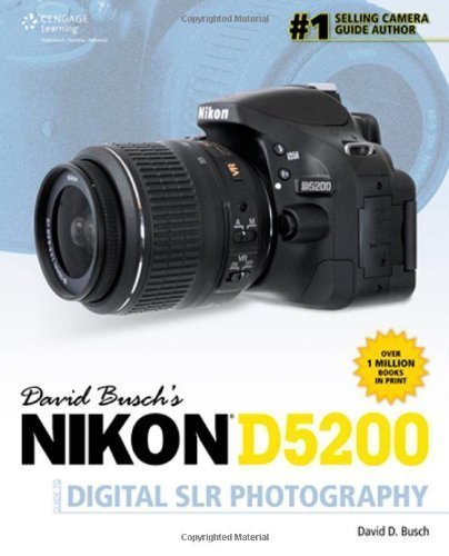 David Buschs Nikon D5200 Guide Digital SLR Photogrphy (David Busch's Digital Photography Guides) by Busch, David (2013)