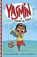 Yasmin la estrella de fútbol / Yasmin the Soccer Star (Yasmin En Español)