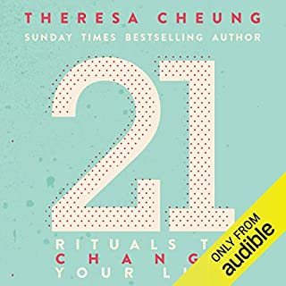 21 Rituals to Change Your Life                   By:                                                                                                                                 Theresa Cheung                               Narrated by:                                                                                                                                 Deryn Edwards                      Length: 5 hrs and 45 mins     22 ratings     Overall 3.8