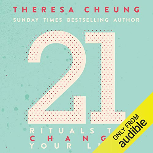 21 Rituals to Change Your Life                   By:                                                                                                                                 Theresa Cheung                               Narrated by:                                                                                                                                 Deryn Edwards                      Length: 5 hrs and 45 mins     Not rated yet     Overall 0.0