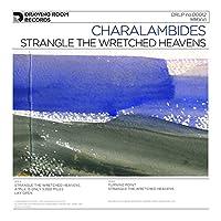 Strangle the Wretched Heavens [12 inch Analog]