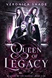 Queen of Legacy: A Slow Burn Paranormal Witch Romance (Academy of the Damned Book 5)