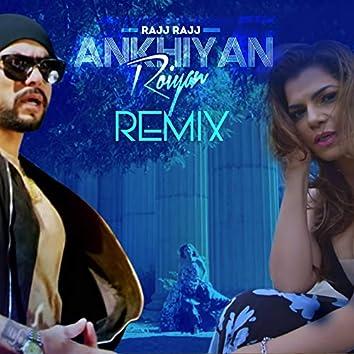 Rajj Rajj Ankhiyan Roiyan (Remix) [feat. Bohemia]