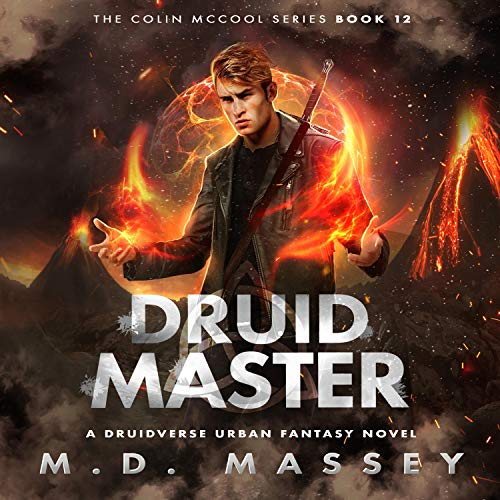 Druid Master: A Druidverse Urban Fantasy Novel: The Colin McCool Paranormal Series, Book 12