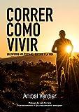 CORRER COMO VIVIR: Trail running: un enfoque holístico del deporte y la vida