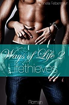 Ways of Life 2 - Lifethieves von [Daniela Felbermayr]