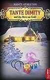 Tante Dimity und das Herz aus Gold (Ein Wohlfühlkrimi mit Lori Shepherd, Band 24) - Nancy Atherton