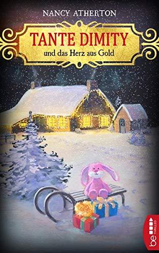 Tante Dimity und das Herz aus Gold (Ein Wohlfühlkrimi mit Lori Shepherd, Band 24)