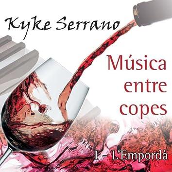 Música Entre Copes (I - L´Empordà)